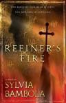 Refiner's Fire - Sylvia Bambola