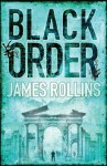 Black Order: A Sigma Force Novel - James Rollins
