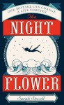The Night Flower - Sarah Stovell