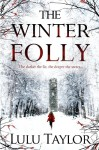 The Winter Folly - Lulu Taylor
