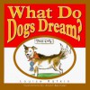 What Do Dogs Dream? - Louise Rafkin, Alison Bechdel