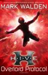 H.I.V.E. 2: The Overlord Protocol - Mark Walden