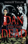 Dan and the Dead - Thomas Taylor