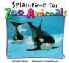 Splashtime for Zoo Animals - Caroline Arnold, Richard Hewett