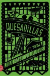 Quesadillas: A Novel - Juan Pablo Villalobos, Neel Mukherjee, Rosalind Harvey