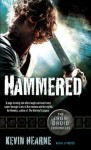 Hammered (The Iron Druid Chronicles) - Kevin Hearne