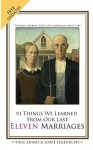 93 Things We Learned From Our Last Eleven Marriages - Paul Adams, Valorie Fegenbush