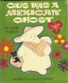Gus was a Mexican Ghost - Jane Thayer, Seymour Fleishman