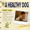 The Simple Guide To A Healthy Dog (Simple Guide To...) - Eve Adamson