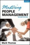 Mastering People Management: Build A Successful Team: Motivate, Empower And Lead People (Masters In Management Series) - Mark Thomas