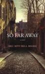 So Far Away - Meg Mitchell Moore, Meg Moore Mitchell