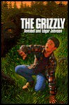 The Grizzly - Annabel Johnson, Edgar Johnson, Gilbert Riswold