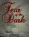 Fear of the Dark - Laurie Laliberte