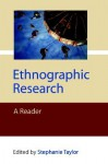 Ethnographic Research: A Reader (Published in association with The Open University) - Stephanie Taylor