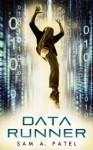 Data Runner (Data Runner #1) - Sam A. Patel
