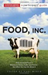 Food Inc.: A Participant Guide: How Industrial Food is Making Us Sicker, Fatter, and Poorer-And What You Can Do About It -