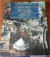 Encyclopedia of Mysterious Places: The Life and Legends of Ancient Sites Around the World - Robert Ingpen, Philip Wilkinson, Michael Downey