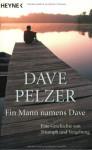 Ein Mann Namens Dave - Dave Pelzer