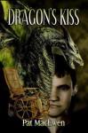 The Dragon's Kiss (Dragonflight, #1) - Pat MacEwen