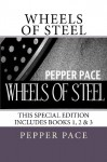 Wheels of Steel: Special Edition Book 1, 2, and 3 - Pepper Pace