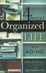 4 Weeks To An Organized Life With AD/HD - Jeffrey Freed, Joan Shapiro