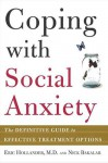 Coping with Social Anxiety: The Definitive Guide to Effective Treatment Options - Eric Hollander, Nick Bakalar