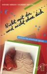 Nicht mit dir und nicht ohne dich: Lesebuch für schlaflose Nächte - Svende Merian, Norbert Ney