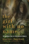 The Girl with No Name: The Incredible Story of a Child Raised by Monkeys - Marina Chapman, Lynne Barrett-Lee, Vanessa James