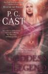 Goddess Of Legend (Goddess Series, 7th Book Of Series) - P.C. Cast