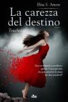 La carezza del destino: Touched - Elisa S. Amore