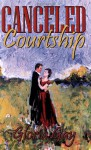 Canceled Courtship - Gloria Gay