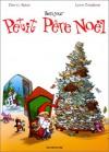 Le Petit Père Noël, tome 1 : Bonjour Petit Père Noël - Thierry Robin, Lewis Trondheim