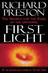 First Light: The Search for the Edge of the Universe - Richard Preston