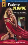 Fade to Blonde (Hard Case Crime) - Max Phillips