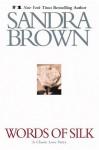 Words of Silk - Sandra Brown