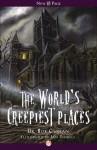 The World's Creepiest Places - Bob Curran, Ian Daniels