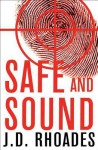 Safe and Sound - J. Rhoades