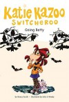Going Batty - Nancy E. Krulik, John & Wendy