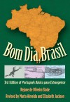 Bom Dia, Brasil: 3rd Edition of Português Básico para Estrangeiros - Rejane De Oliveira Slade, Marta Almeida, Elizabeth Jackson