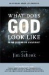What Does God Look Like in an Expanding Universe? - Jim Schenk, Thomas Berry, Joanna Macy, Edgar D. Mitchell