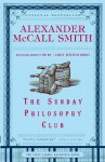 The Sunday Philosophy Club: An Isabel Dalhousie Novel (1) (Isabel Dalhousie Mysteries) - Alexander McCall Smith