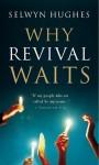 Why Revival Waits - Selwyn Hughes