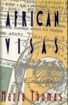 African Visas: A Novella and Stories - Maria Thomas