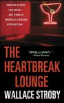 The Heartbreak Lounge - Wallace Stroby