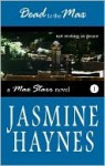 Dead to the Max - Jasmine Haynes