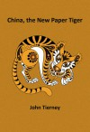 China, the New Paper Tiger - John Tierney