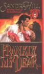Frankly, My Dear - Sandra Hill