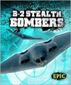 B-2 Stealth Bombers - Denny Von Finn
