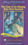 Meg Mackintosh and the Case of the Missing Babe Ruth Baseball: A Solve-It-Yourself Mystery - Lucinda Landon