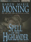 Spell of the Highlander (Highlander Series) - Karen Marie Moning, Phil Gigante